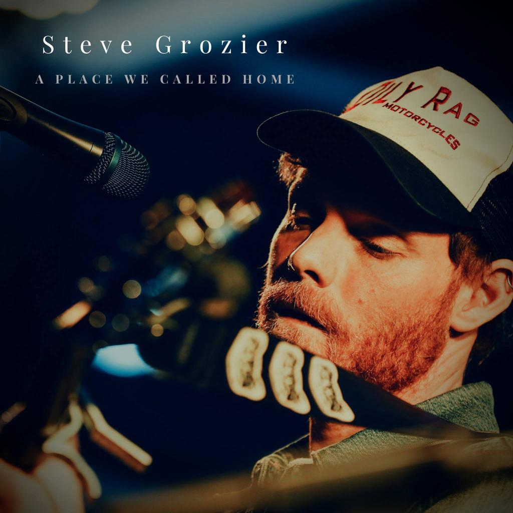 3eed13d52c1 Singer-songwriter Steve Grozier releases his sophomore EP A Place We Called  Home